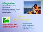 Bilingualism Bilingualism vehicle of consciousness development Bilingual development