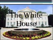 The White House WHITE HOUSE WHITE