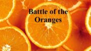 Battle of the Oranges The Battle of