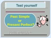 Past Simple or  Present Perfect? Составитель тренажёра