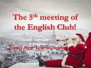 th 5 The meeting of the English Club