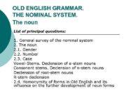 OLD ENGLISH GRAMMAR THE NOMINAL SYSTEM The noun