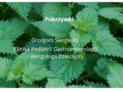 Pokrzywki Grzegorz Siergiejko Klinika Pediatrii Gastroenterologii i Alergologii