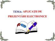 APLICA TEMA APLICAȚII DE PREZENTĂRI ELECTRONICE OBIECTIVE