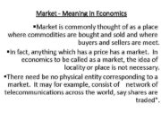 Market — Meaning in Economics Market is commonly