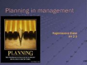 Planning in management Kagermazova Diana IFF 2 -3