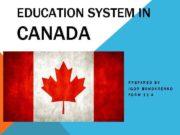 EDUCATION SYSTEM IN CANADA PREPARED BY IGOR BONDARENKO