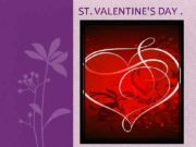 ST VALENTINE S DAY Historical facts Valentine s Day