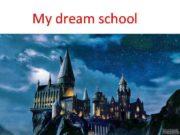 My dream school I am
