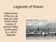 Legends of Kazan Initial history of Kazan as