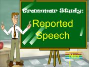 Grammar Study: Reported Speech Next We use the