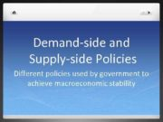 Demand-side and Supply-side Policies Different policies used by