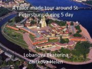A tailor-made tour around St Petersburg during 5