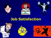 Job Satisfaction Job Satisfaction Definition a pleasurable