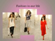 Fashion in our life Fashion in the