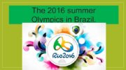 The 2016 summer Olympics in Brazil XXXI