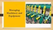 Managing Machinery and Equipment Plan of lecture