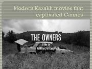 Мodern Kazakh movies that captivated Cannes The