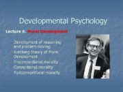 Developmental Psychology Lecture 6 Moral Development 1 2
