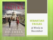 sebastian Faulks A Week in December I