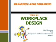 MANAGER S LABOR ORGANIZING TOPIC 2 WORKPLACE DESIGN Olga