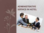 ADMINISTRATIVE SERVICE IN HOTEL Administrative service