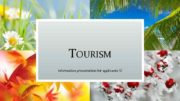 TOURISM Information presentation for applicants HELLO