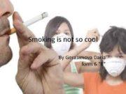 Smoking is not so cool By Gerasimova Daria