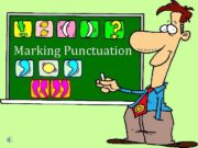 Marking Punctuation Good morning class Today were
