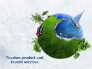 Tourism product and tourist services