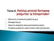 Tema 6 Politica privind formarea preţurilor la întreprinderi