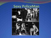 Sexy Police Man В честь введения