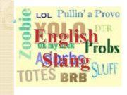 English Slang English Slang consists of a