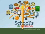 School s in session Your subtitle goes here
