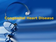 Congenital Heart Disease  Adult CHD is not