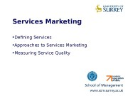 Services Marketing  • Defining Services  •
