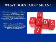 WHAT DOES AIDS MEAN AIDS stands for Acquired