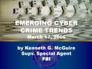 Cyber Crime EMERGING CYBER CRIME TRENDS March 17,