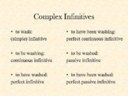 Complex Infinitives to wash simple infinitive
