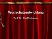 Wortschatzentwicklung Prof Dr Alla Paslawska Die Ursachen