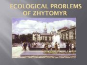 ECOLOGICAL PROBLEMS OF ZHYTOMYR The current estimated