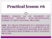 Practical lesson 6 TOPIC LESSON AS AN ELEMENT