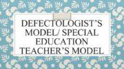 DEFECTOLOGIST S MODEL SPECIAL EDUCATION TEACHER S MODEL Special