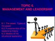 TOPIC 6 MANAGEMENT AND LEADERSHIP 6 1 The
