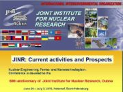 JINR Current activities and Prospects Nuclear Engineering Femto-