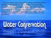 Water conservation includes all the policies strategies