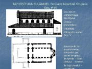 ARHITECTURA BULGARIEI Perioada bizantină timpurie Sec V-VI Din