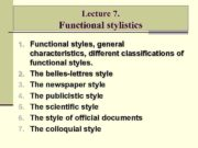 Lecture 7 Functional stylistics 1 Functional styles general