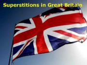 Superstitions in Great Britain Superstitions can be