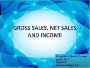 GROSS SALES NET SALES AND INCOME Completed of